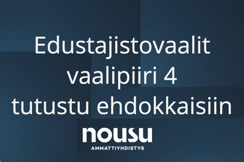 Edustajistovaalit vaalipiiri 4 tutustu ehdokkaisiin